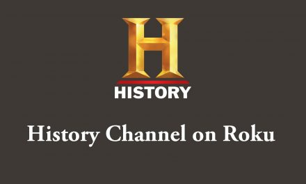 How to add History Channel on Roku Streaming Devices