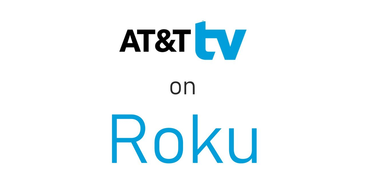 How to Add and Watch AT&T TV on Roku