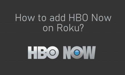 How to add HBO NOW on Roku [Complete Guide]