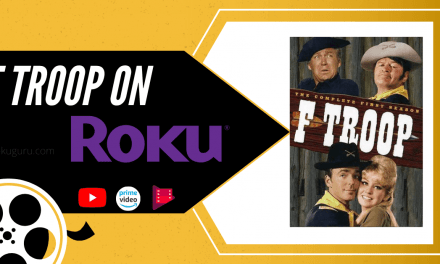 How to Watch F Troop on Roku [3 Different Ways]