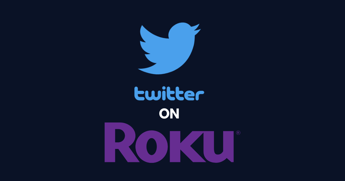 How to Access Twitter on Roku Streaming Devices