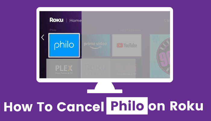 How to Cancel Philo on Roku [2 Different Ways]