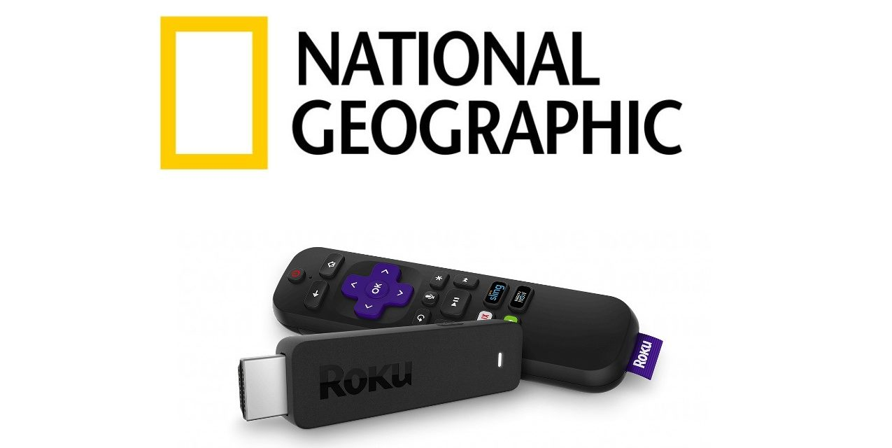 How to Add & Activate National Geographic on Roku
