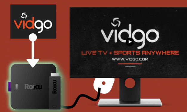 How to Install and Watch Vidgo on Roku