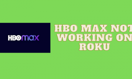 How to Fix HBO Max Not Working on Roku