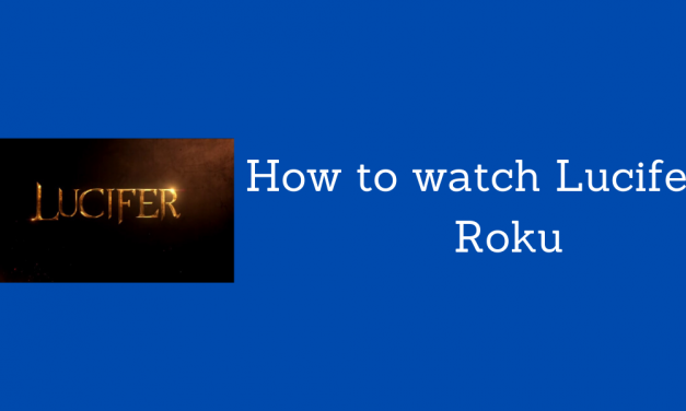 How to Watch Lucifer on Roku [Step By Step]